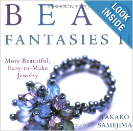 Bead Fantasies II: More Beautiful, Easy-to-Make Jewelry