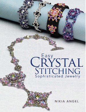 Easy Crystal Stitching - Sophisticated Jewelry by Nikia Angel