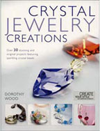 Crystal Jewellery Creations: Over 30 Stunning and Original Projects Featuring Sparkling Crystal Bead